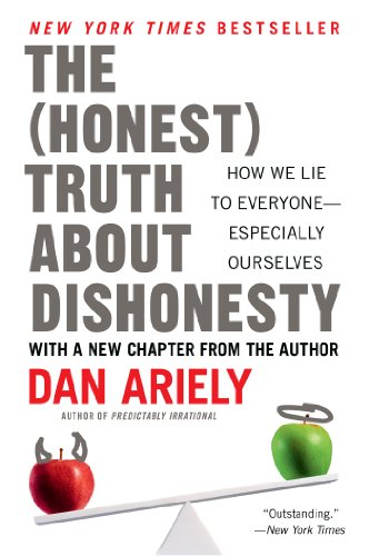 The Honest Truth About Dishonesty: How We Lie to Everyone--Especially Ourselves cover