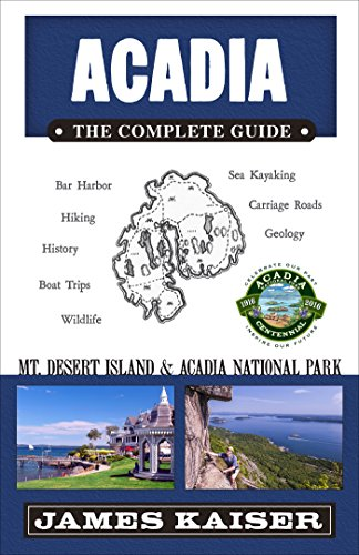 Acadia: The Complete Guide: Acadia National Park (Color Travel Guide) (Best Family Campgrounds In New England)