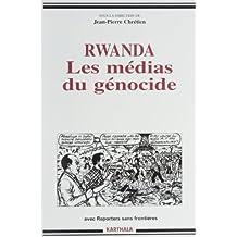 Rwanda les Medias du Genocide