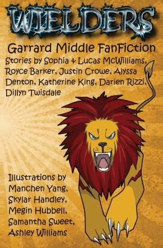 Wielders FanFiction: Book One: Garrard Middle School 2013
