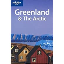 Lonely Planet Greenland & the Arctic 2nd Ed.: 2nd Edition