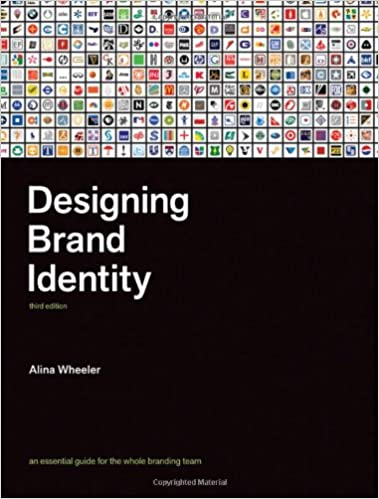 Designing Brand Identity: An Essential Guide for the Whole Branding Team: Wheeler, Alina: 9780470401422: Amazon.com: Books