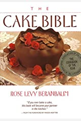 The Cake Bible by Rose Levy Beranbaum (1988-09-20) Hardcover