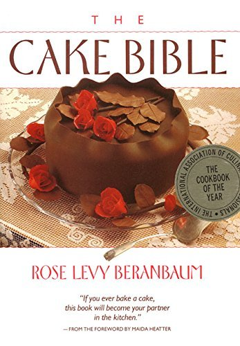 The Cake Bible by Rose Levy Beranbaum (1988-09-20)
