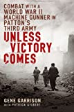 Unless Victory Comes, Gene Garrison and Patrick Gilbert, 0451222245
