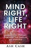 img - for Mind Right, Life Right: Manifesting Dreams Through The Laws of The Universe book / textbook / text book