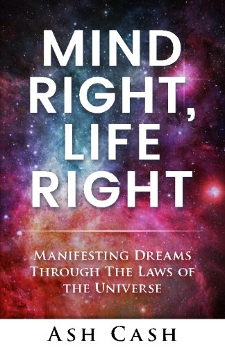 Books : Mind Right, Life Right: Manifesting Dreams Through The Laws of The Universe