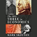 The Big Three in Economics: Adam Smith, Karl Marx, and John Maynard Keynes | Mark Skousen