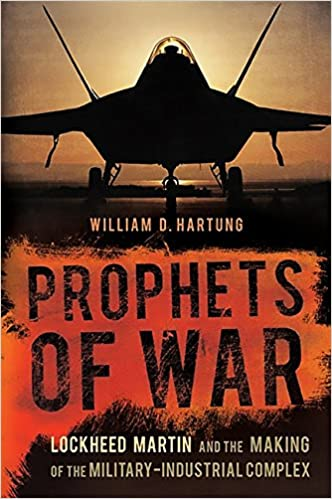 Book Prophets of War: Lockheed Martin and the Making of the Military-Industrial Complex