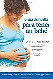 The Simple Guide to Having a Baby-Spanish Edition (Guia Sencilla para Tender un Bebe, Penny Simkin, 1451600658
