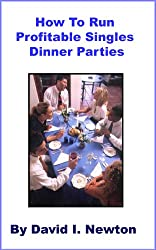 How To Run Profitable Singles Dinner Parties
