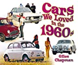 Cars We Loved in the 1960s