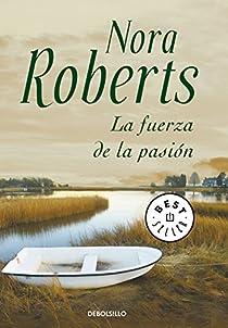 La fuerza de la pasión par Nora Roberts