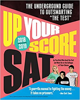 "~TOP~ Up Your Score: SAT, 2018-2019 Edition: The Underground Guide To Outsmarting ""The Test"". nivel Lexus fastened Audio numero flexible interest"