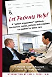 Let Patients Help! A patient engagement handbook