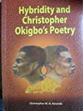 Hybridity and Christopher Okigbo's Poetry, Cremeens and Kirunda, Christopher W. N., 9970029835