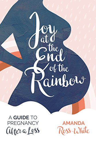 Joy at the end of the rainbow a guide for pregnancy after a loss joy at the end of the rainbow a guide for pregnancy after a loss by fandeluxe Images