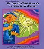 The Legend of Food Mountain (La Montana del Alimento), Harriet Rohmer, 0892390220