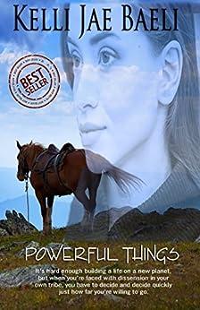 Powerful Things: A Novella by [Baeli, Kelli Jae]