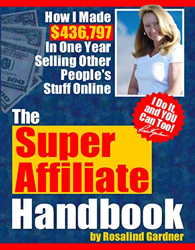 Super Affiliate Handbook: How I Made $436,797 in One Year Selling Other Peoples' Stuff Online Pdf