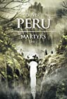 Martyrs, Livre II par Peru