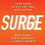Surge: Your Guide to Put Any Idea into Action | Matt Kane,Sergiy Skoryk,Steve Garguilo