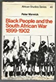 Black People and the South African War, 1899-1902, Warwick, Peter D., 0521252164