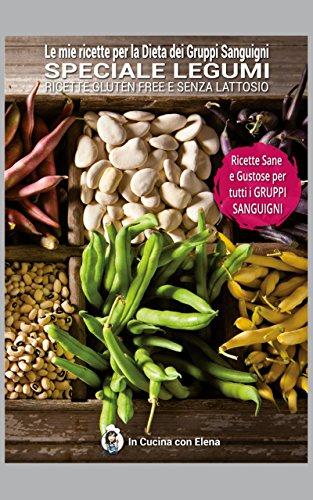 le-mie-ricette-per-la-dieta-dei-gruppi-sanguigni-speciale-legumi-italian-edition