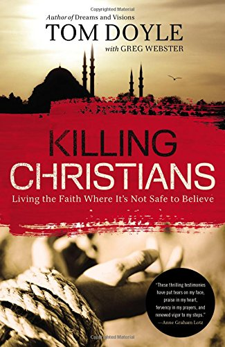 Killing Christians: Living the Faith Where It's Not Safe to - Toms Returns Policy