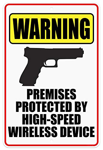 Cj Artisans Premises Protected By High Speed Wireless Device Glock 8x12 Aluminum Warning Sign