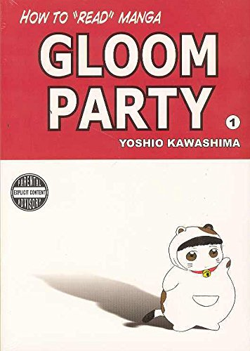 How To Read Manga: Gloom Party Volume 1 (v. 1)