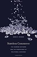 Stateless Commerce: The Diamond Network and the Persistence of Relational Exchange