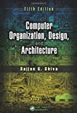 Computer Organization, Design, and Architecture, Fifth Edition, Shiva, Sajjan G., 1466585544