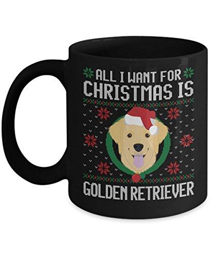 - Funny Christmas Mug - All I Want For Christmas Is Golden Retriever Dog Funny Xmas Gift For Husband, Boyfriend, Boys, Girlfriend, Wife, Girls, Dog Love