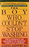 img - for The Boy Who Couldn't Stop Washing: The Experience and Treatment of Obsessive-Compulsive Disorder book / textbook / text book