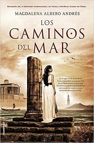 Los caminos del mar: Premio Ciudad de Úbeda: Amazon.es: Albero Andrés, Magdalena: Libros