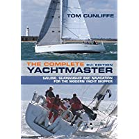 The Complete Yachtmaster: Sailing, Seamanship and Navigation for the Modern Yacht Skipper 9th edition