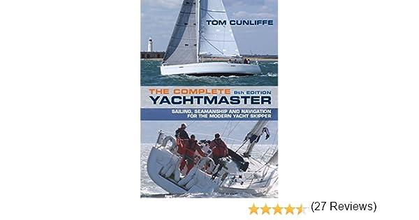 Cunliffe, T: Complete Yachtmaster: Amazon.es: Cunliffe, Tom: Libros en idiomas extranjeros