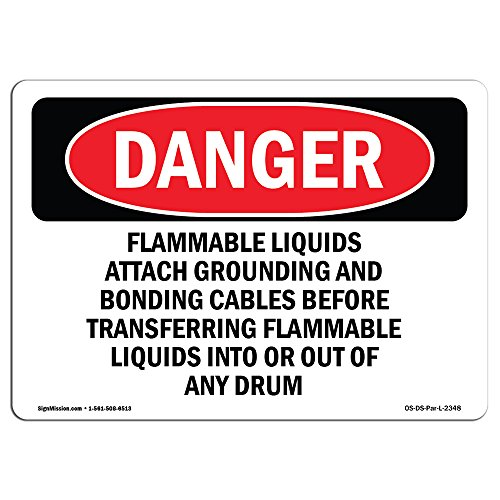 Grounding Flammable Liquids - OSHA Danger Sign - Flammable Liquids Attach Grounding and Bonding   Vinyl Label Decal   Protect Your Business, Construction Site, Shop Area   Made in The USA