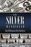 The Silver Manifesto by David Morgan (2015-02-28)