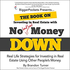 The Book on Investing In Real Estate with No (and Low) Money Down Audiobook