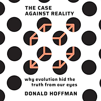 Why Evolution Hid the Truth from Our Eyes - Donald Hoffman