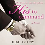 His to Command | Opal Carew