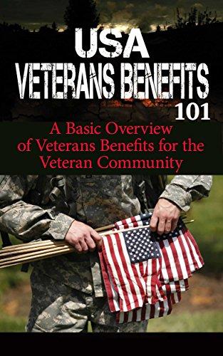 Veterans: Benefits for Beginners - Veteran Benefits Manual for Dummies - US Veterans Benefits 101 (US Veterans - American Veterans of Foreign Wars - Veterans ... - Veterans Administration Book 1)