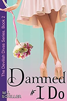 Damned If I Do (The Devilish Divas Series, Book 2) by [Schiller, M.J.]