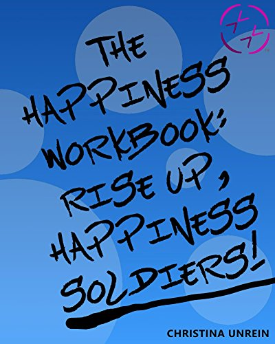 The Happiness Workbook: Rise Up, Happiness Soldiers (Positive Diary)
