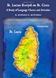 St. Lucian KwèYiL on Saint Croix : A Study of Language Choice and Attitudes, Mitchell, Edward, 1443821470