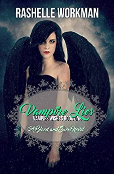 Vampire Lies (Newly Updated) (Blood and Snow Season Book 1) by [Workman, RaShelle]