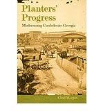 img - for [(Planters' Progress: Modernizing Confederate Georgia )] [Author: Chad Morgan] [Nov-2005] book / textbook / text book