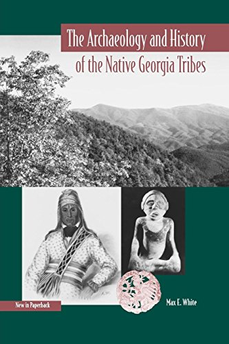 The Archaeology and History of the Native Georgia Tribes (Native Peoples, Cultures, and Places of the Southeastern United States)
